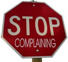 Stop Complaining and Start Doing