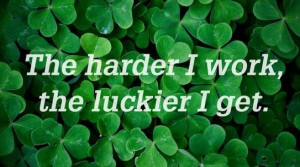 We make our own luck