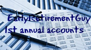 The EarlyRetirementGuy 1st annual accounts