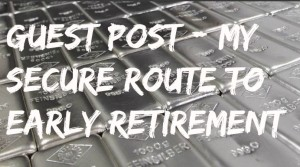 Guest post – My Secure Route to Early Retirement