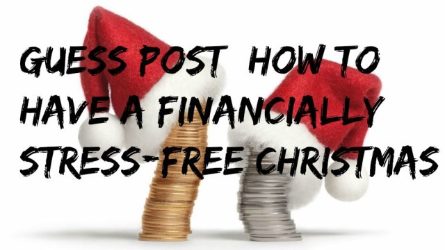 Guess post: How to have a Financially Stress-Free Christmas