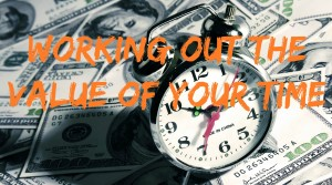Working out the value of your time
